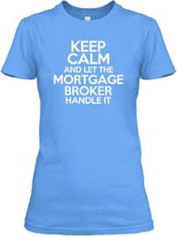 A T-Shirt With the Slogan Keep Calm and Let the Mortgage Broker Handle It - Mortgage Lender Gerard Buckely of Jaguar Mortgages for Wasaga Beach, Collingwood, & Thornbury.